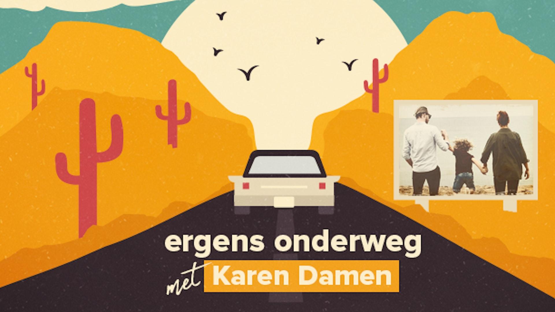 Ergens onderweg met Karen Damen