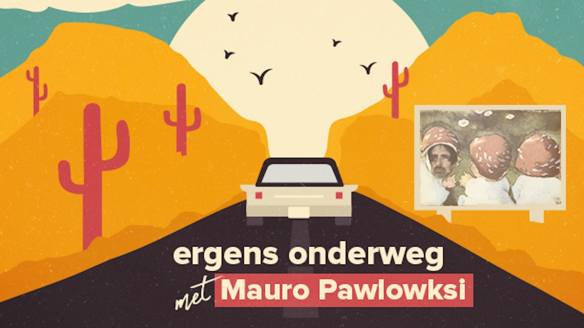 Ergens onderweg met Mauro Pawlowski